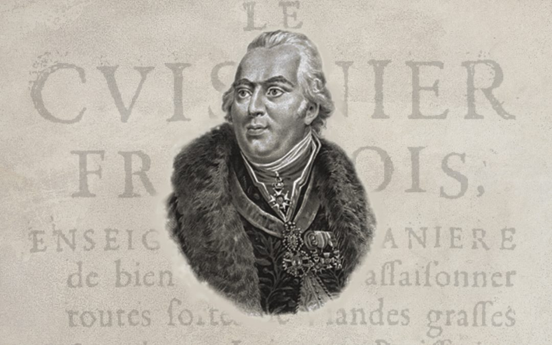 On the Revolutionary Chef Pierre de la Varenne
